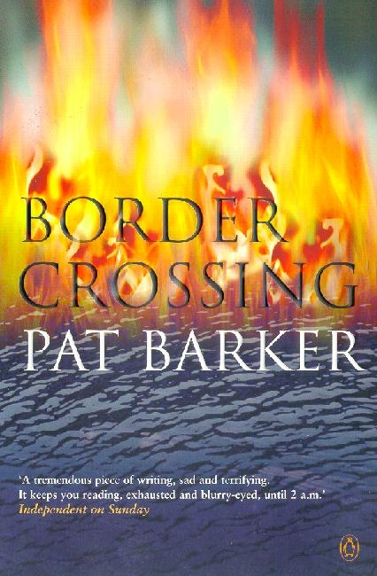 Border Crossing By (author) Pat Barker ISBN:9780140270747