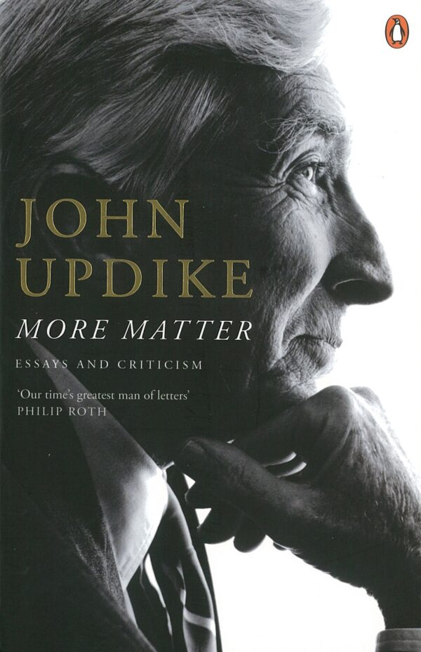 More Matter: Essays And Criticism By (author) John Updike ISBN:9780140289701