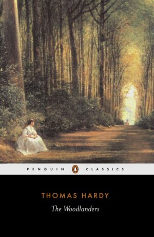 The Woodlanders By (author) Thomas Hardy ISBN:9780140435474