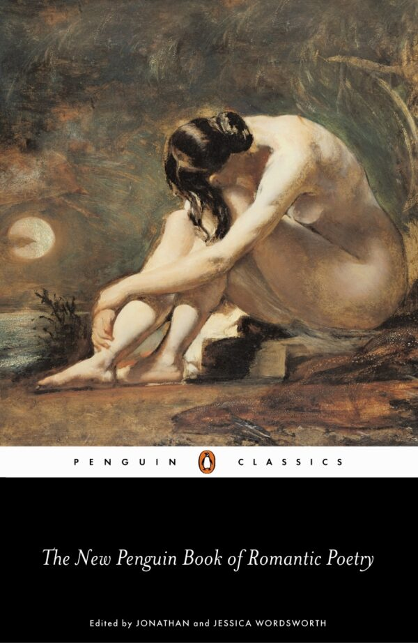 The Penguin Book of Romantic Poetry By (author) Jonathan Wordsworth ISBN:9780140435689