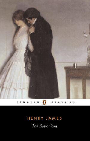 The Bostonians By (author) Henry James ISBN:9780140437669