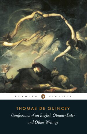 Confessions of an English Opium Eater By (author) Thomas De Quincey ISBN:9780140439014