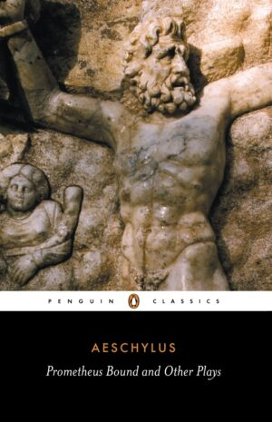 Prometheus Bound and Other Plays By (author) Aeschylus ISBN:9780140441123