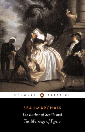 The Barber of Seville and The Marriage of Figaro By (author) Pierre-Augustin Beaumarchais ISBN:9780140441338