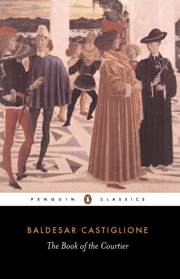 The Book of the Courtier By (author) Baldesar Castiglione ISBN:9780140441925