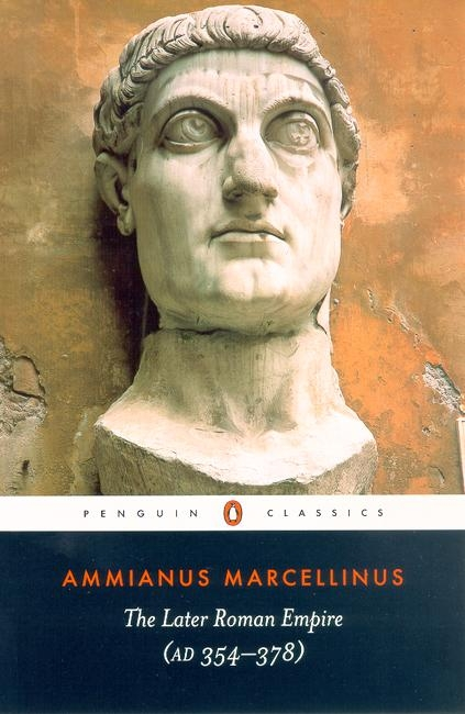 The Later Roman Empire: (a.D. 354-378) By (author) Ammianus Marcellinus ISBN:9780140444063