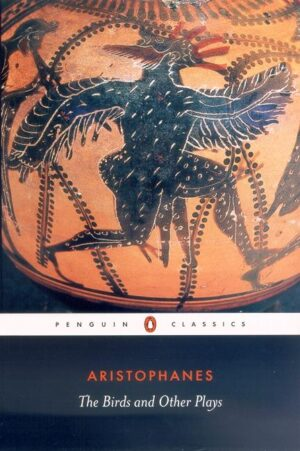 The Birds and Other Plays By (author) Aristophanes ISBN:9780140449518