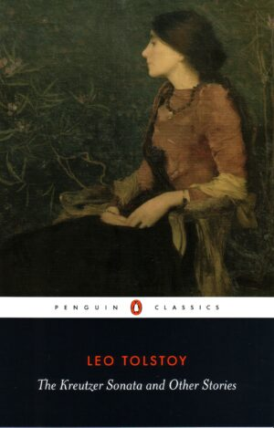 The Kreutzer Sonata and Other Stories By (author) Leo Tolstoy ISBN:9780140449600