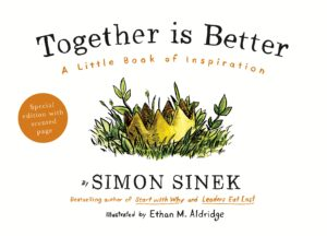 Together is Better: A Little Book of Inspiration By (author) Simon Sinek ISBN:9780241187296
