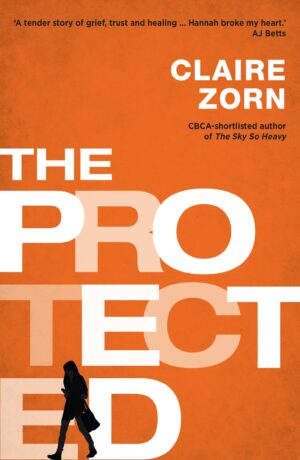 The Protected By (author) Claire Zorn ISBN:9780702250194