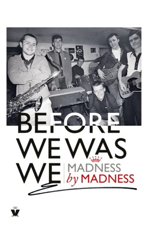 Before We Was We: Madness by Madness By (author) Mike Barson ISBN:9780753553930