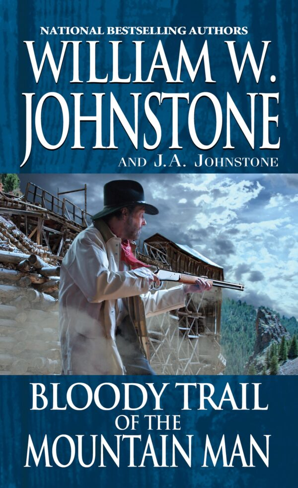 Bloody Trail of the Mountain Man By (author) William W. Johnstone ISBN:9780786043545