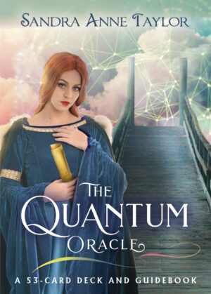 The Quantum Oracle: A 53-Card Deck and Guidebook By (author) Sandra Anne Taylor ISBN:9781401954437