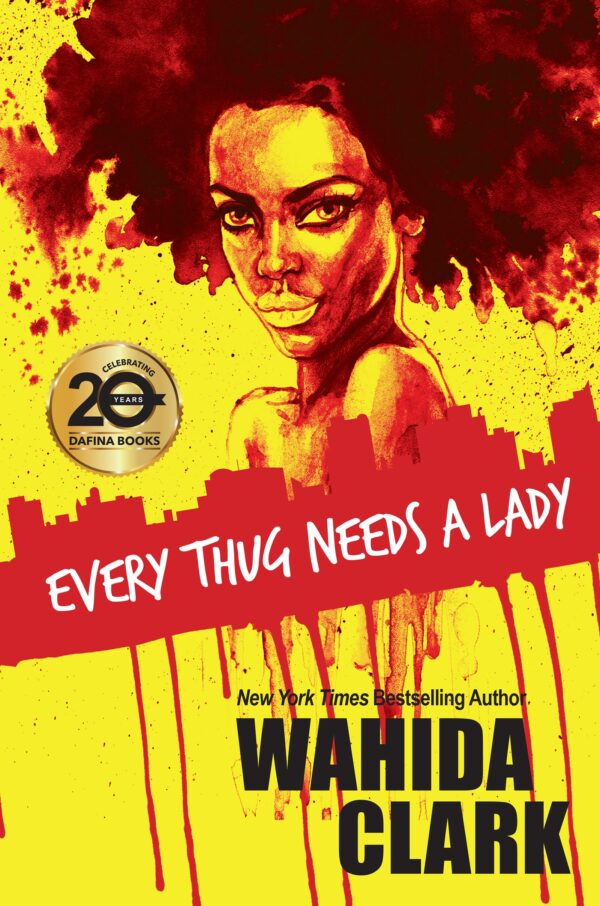Every Thug Needs A Lady By (author) Wahida Clark ISBN:9781496724250