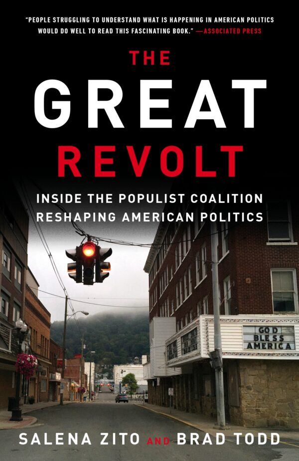 The Great Revolt: Inside the Populist Coalition Reshaping American Politics By (author) Salena Zito ISBN:9781524763701