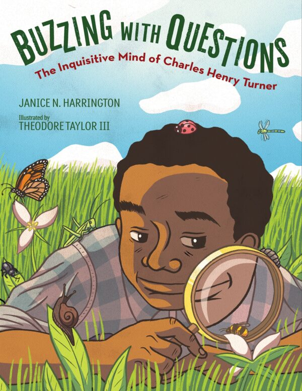 Buzzing with Questions: The Inquisitive Mind of Charles Henry Turner By (author) Janice N. Harrington