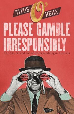 Please Gamble Irresponsibly: The rise