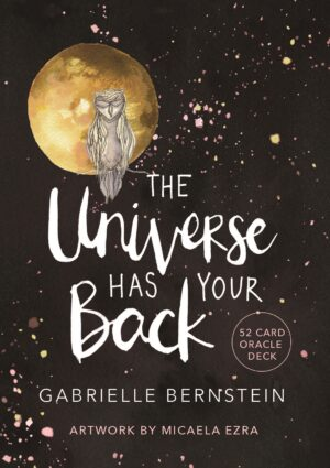 The Universe Has Your Back: A 52-Card Deck By (author) Gabrielle Bernstein ISBN:9781781809334