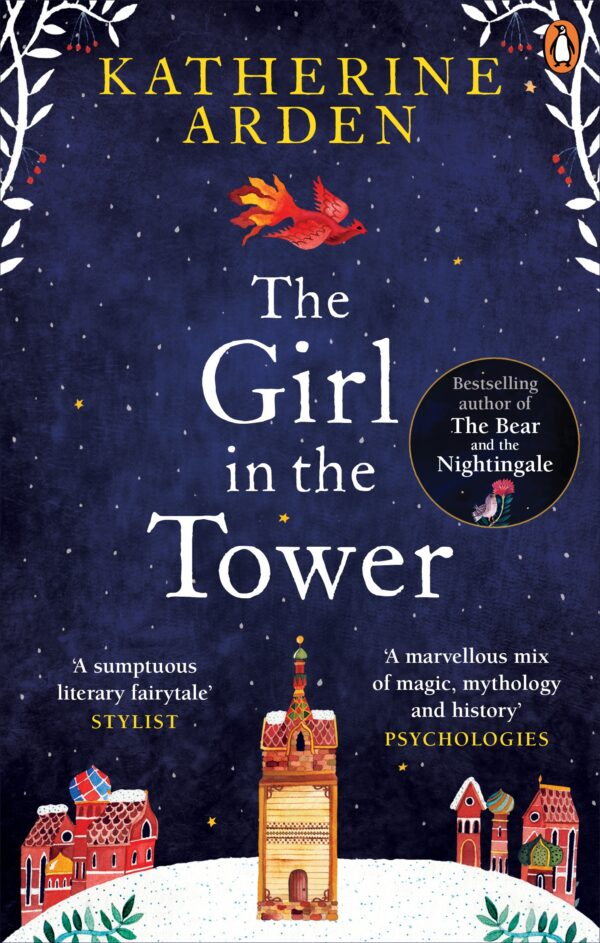 The Girl in The Tower: (Winternight Trilogy) By (author) Katherine Arden ISBN:9781785031076