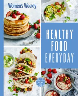 Healthy Food Everyday By (author) The Australian Women's Weekly ISBN:9781925695564