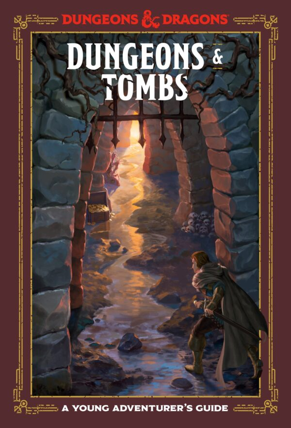 Dungeons and Tombs: Dungeons and Dragons: A Young Adventurer's Guide By (author) Dungeons and Dragons ISBN:9781984856449