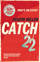 Catch-22: 50th Anniversary Edition By (author) Joseph Heller ISBN:9780099529125