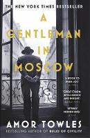A Gentleman in Moscow: The worldwide bestseller By (author) Amor Towles ISBN:9780099558781