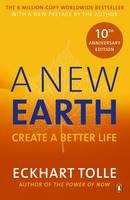 A New Earth: The life-changing follow up to The Power of Now. 'My No.1 guru will always be Eckhart Tolle' Chris Evans By (author) Eckhart Tolle ISBN:9780141039411