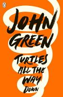 Turtles All the Way Down By (author) John Green ISBN:9780141346045