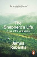The Shepherd's Life: A Tale of the Lake District By (author) James Rebanks ISBN:9780141979366