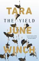 The Yield: Winner of the 2020 Miles Franklin Award By (author) Tara June Winch ISBN:9780143785750