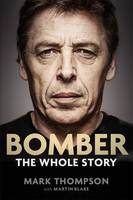 Bomber: The Whole Story By (author) Mark Thompson ISBN:9780143797142