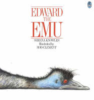 Edward the Emu By (author) Sheena Knowles ISBN:9780207170515
