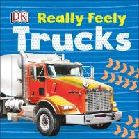 Really Feely Trucks By (author) DK ISBN:9780241278550