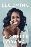 Becoming: Now a Major Netflix Documentary By (author) Michelle Obama ISBN:9780241334140