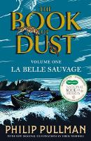 La Belle Sauvage: The Book of Dust Volume One PULLMAN