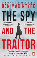 The Spy and the Traitor: The Greatest Espionage Story of the Cold War By (author) Ben MacIntyre ISBN:9780241972137
