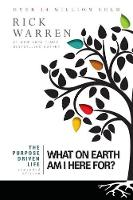 The Purpose Driven Life: What on Earth Am I Here For? By (author) Rick Warren ISBN:9780310337508