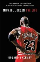 Michael Jordan: The Life By (author) Roland Lazenby ISBN:9780316194761