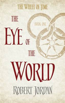 The Eye Of The World: Book 1 of the Wheel of Time By (author) Robert Jordan ISBN:9780356503820