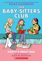 Kristy's Great Idea Illustrated by Raina Telgemeier ISBN:9780545813877