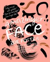 Amazinger Face By (author) Zoe Foster Blake ISBN:9780670078233