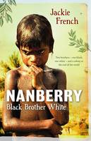 Nanberry: Black Brother White By (author) Jackie French ISBN:9780732290221