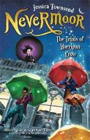 Nevermoor: The Trials of Morrigan Crow: Nevermoor 1 By (author) Jessica Townsend ISBN:9780734418074