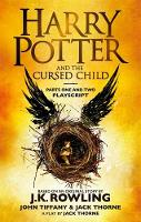 Harry Potter and the Cursed Child - Parts One and Two: The Official Playscript of the Original West End Production By (author) J.K. Rowling ISBN:9780751565362