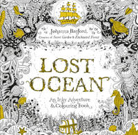 Lost Ocean: An Inky Adventure & Colouring Book By (author) Johanna Basford ISBN:9780753557150
