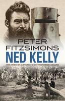 Ned Kelly By (author) Peter FitzSimons ISBN:9780857988140