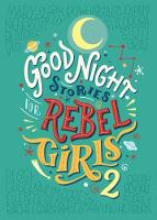 Good Night Stories For Rebel Girls 2 By (author) Elena Favilli ISBN:9780997895827