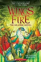 Wings of Fire GraphiX #3: The Hidden Kingdom By (author) Tui
