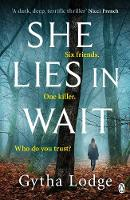 She Lies in Wait: The gripping Sunday Times bestselling Richard & Judy thriller pick By (author) Gytha Lodge ISBN:9781405938488